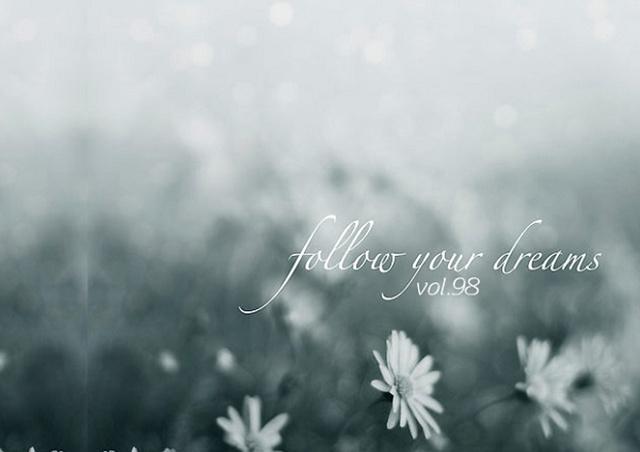 vol.98 Follow your Dreams